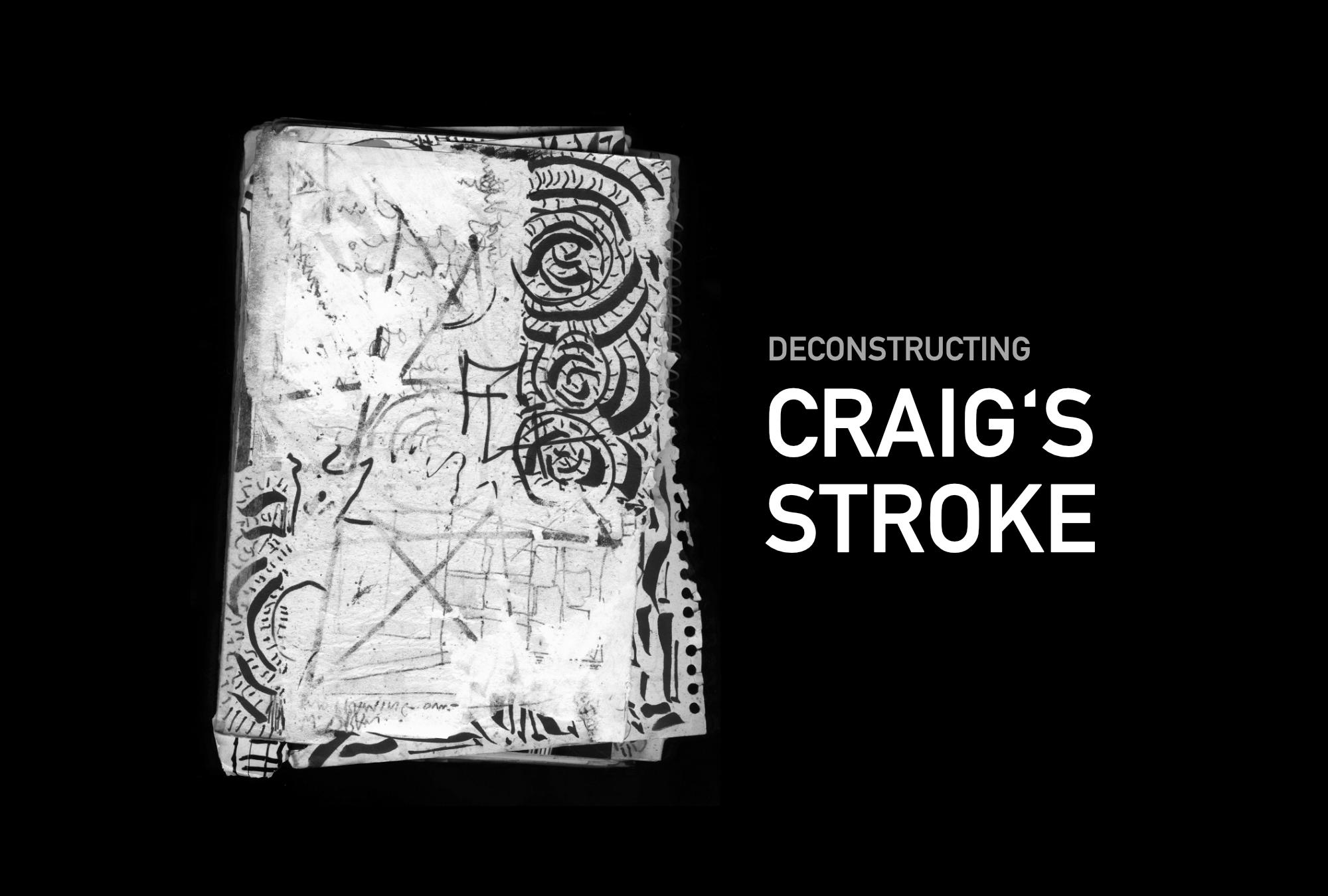 Deconstructing Craig's Stroke